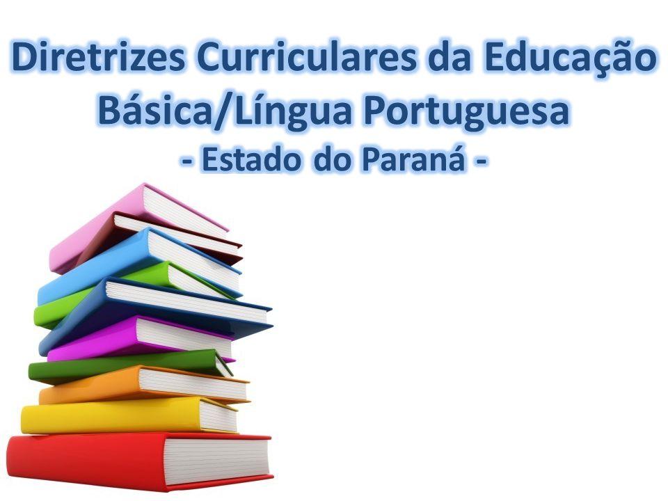 Diretrizes Curriculares da Educação Básica/Língua Portuguesa - Estado do Paraná -