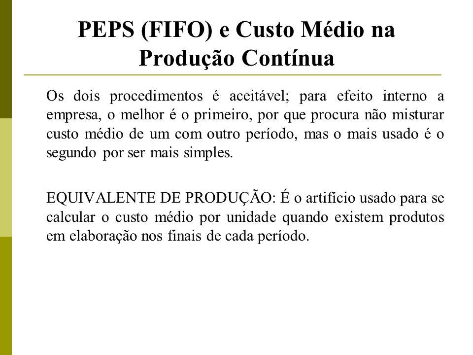 PEPS (FIFO) e Custo Médio na Produção Contínua