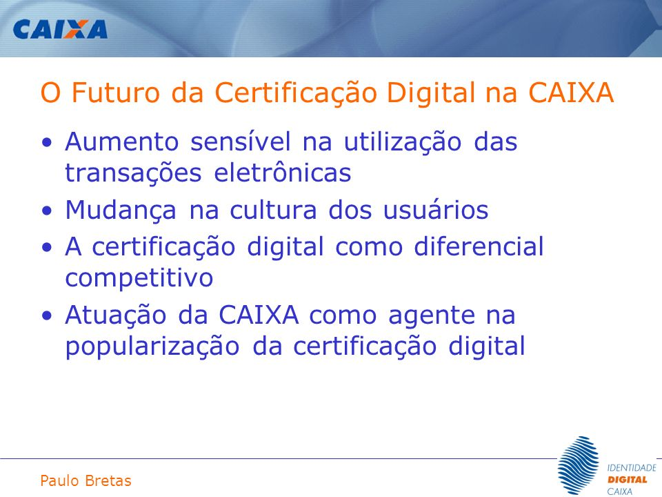 O Futuro da Certificação Digital na CAIXA