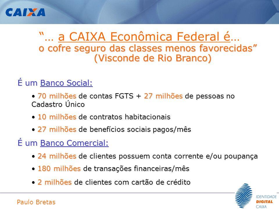 … a CAIXA Econômica Federal é…