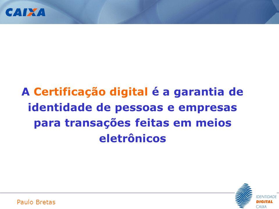 A Certificação digital é a garantia de identidade de pessoas e empresas para transações feitas em meios eletrônicos