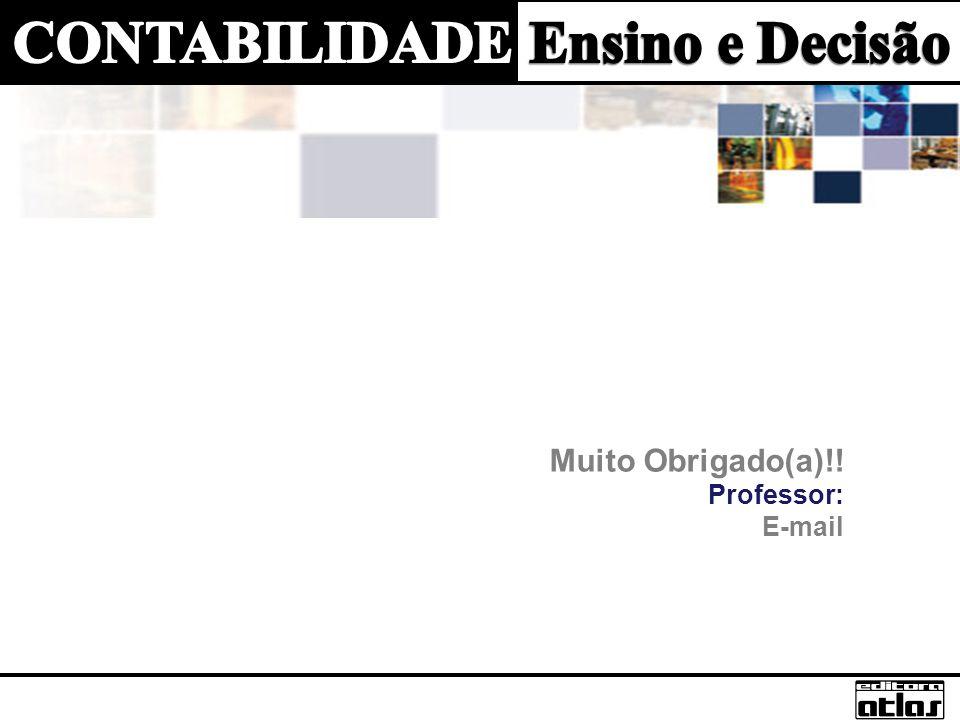 Muito Obrigado(a)!! Professor: E-mail