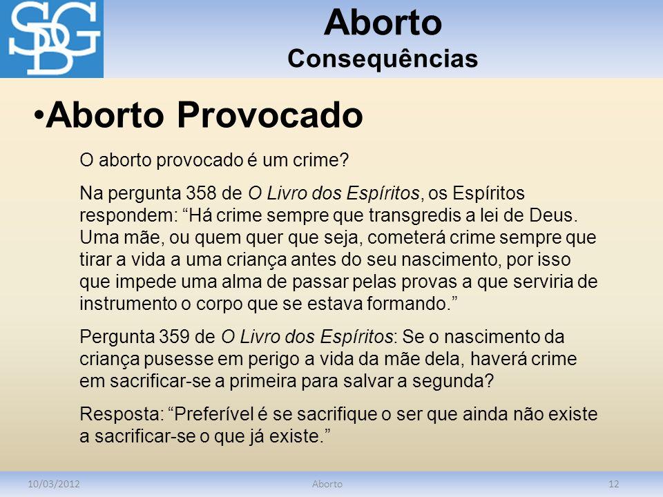 Aborto Consequências Aborto Provocado O aborto provocado é um crime