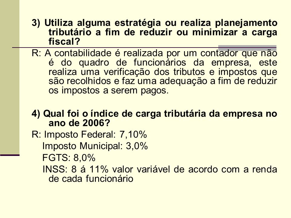 3) Utiliza alguma estratégia ou realiza planejamento tributário a fim de reduzir ou minimizar a carga fiscal