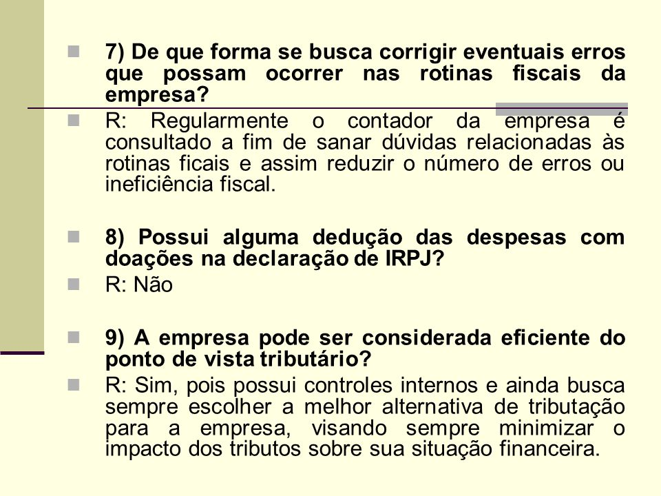 7) De que forma se busca corrigir eventuais erros que possam ocorrer nas rotinas fiscais da empresa