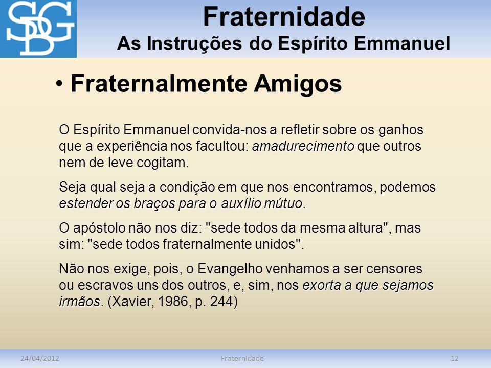 Fraternidade As Instruções do Espírito Emmanuel