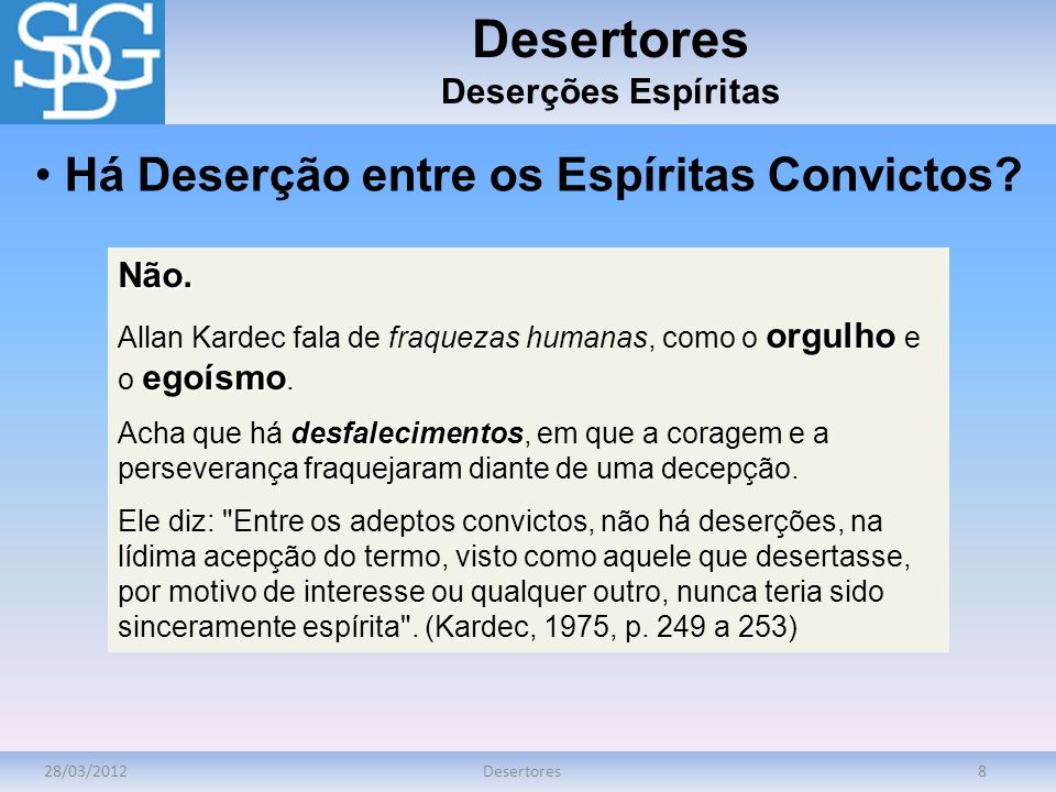 Desertores Há Deserção entre os Espíritas Convictos