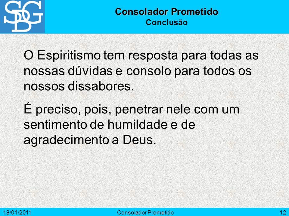 Consolador PrometidoConclusão. O Espiritismo tem resposta para todas as nossas dúvidas e consolo para todos os nossos dissabores.