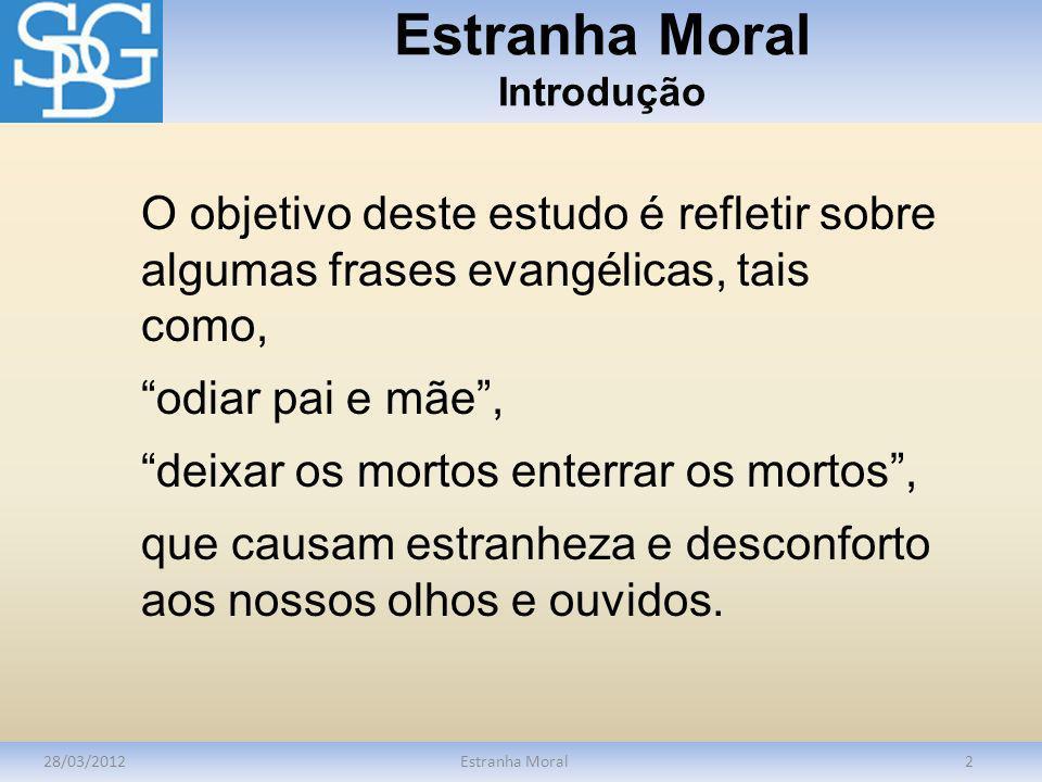 Estranha Moral Introdução