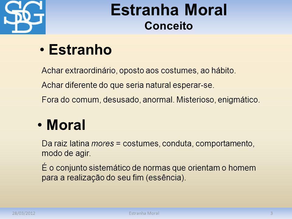 Estranha Moral Conceito