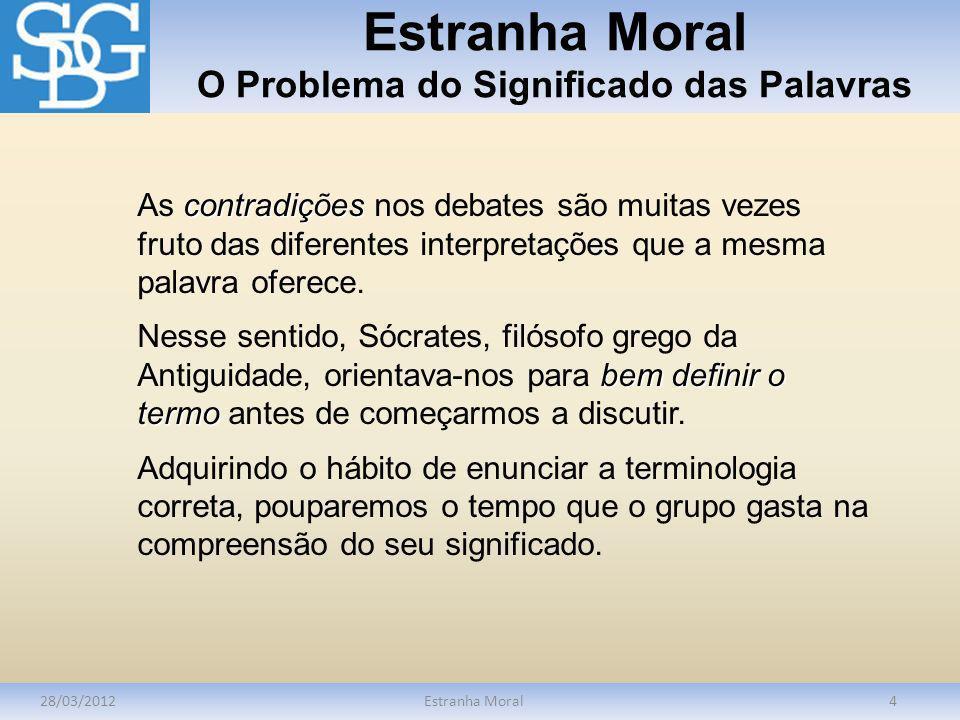 Estranha Moral O Problema do Significado das Palavras
