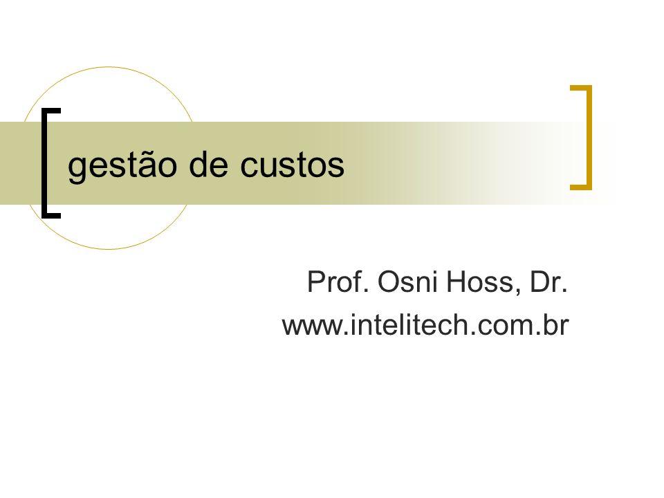 Prof. Osni Hoss, Dr. www.intelitech.com.br