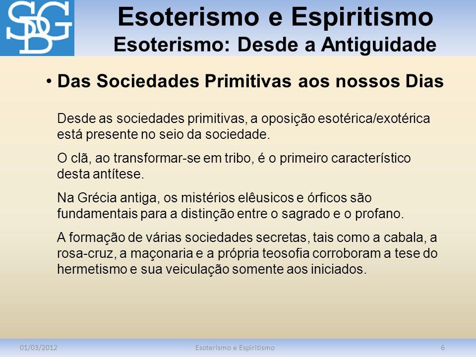 Esoterismo e Espiritismo Esoterismo: Desde a Antiguidade