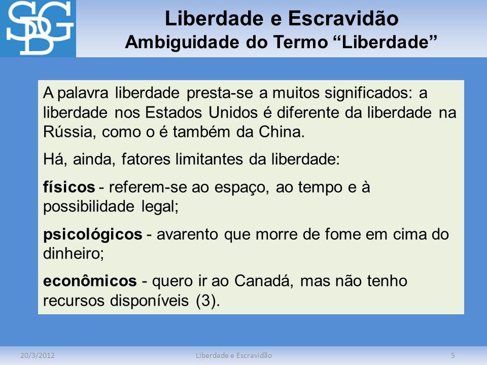 Liberdade e Escravidão Ambiguidade do Termo Liberdade