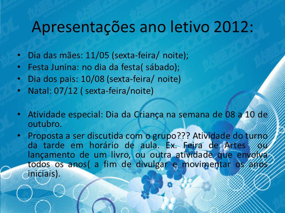 Apresentações ano letivo 2012:
