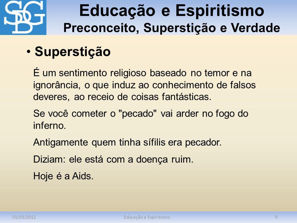 Educação e Espiritismo Preconceito, Superstição e Verdade