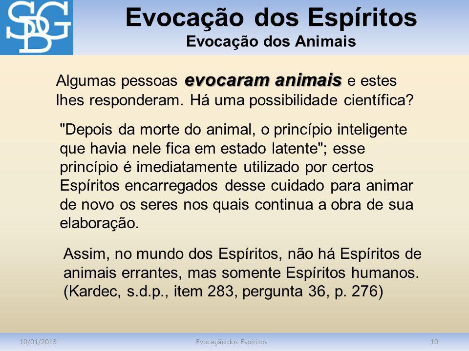 Evocação dos Espíritos Evocação dos Animais