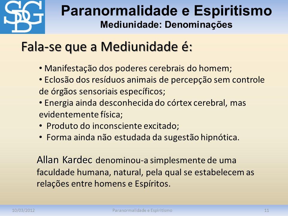 Paranormalidade e Espiritismo Mediunidade: Denominações