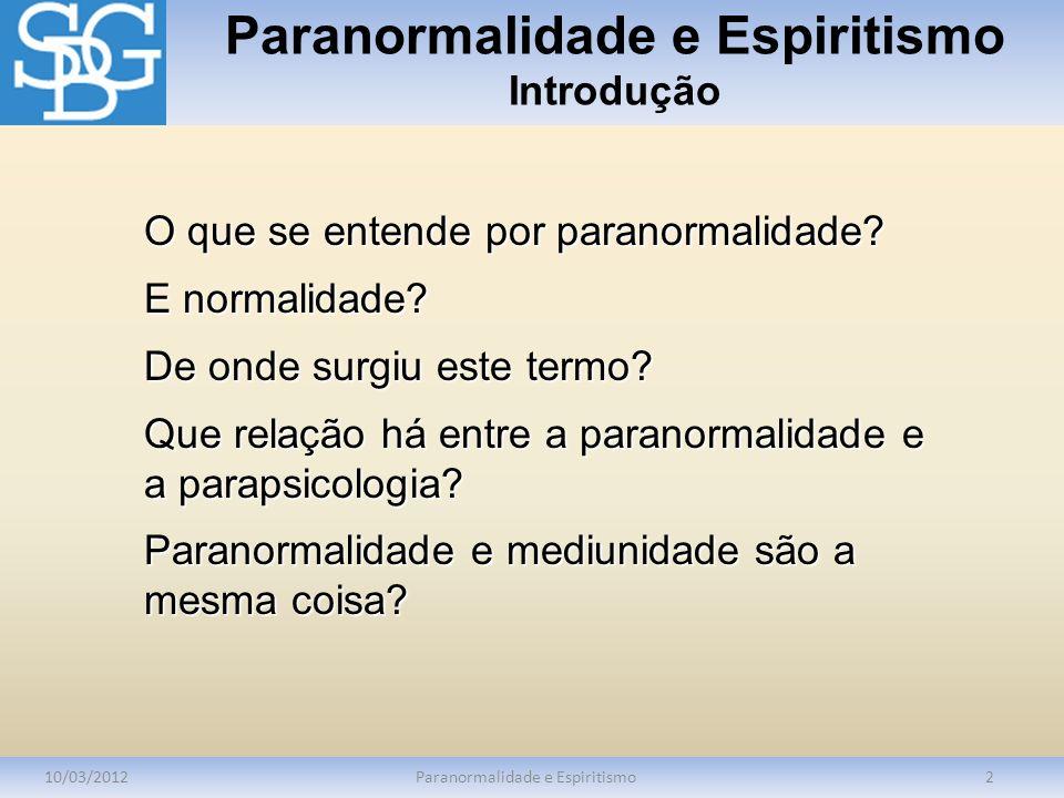 Paranormalidade e Espiritismo Introdução