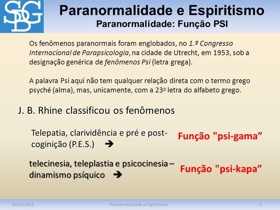 Paranormalidade e Espiritismo Paranormalidade: Função PSI