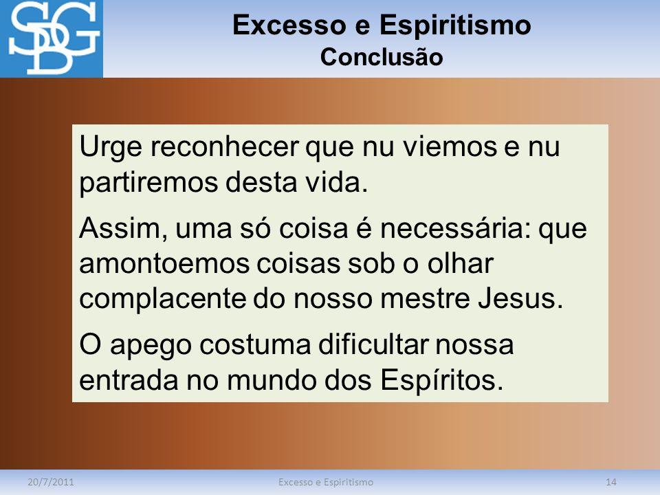 Excesso e Espiritismo Conclusão