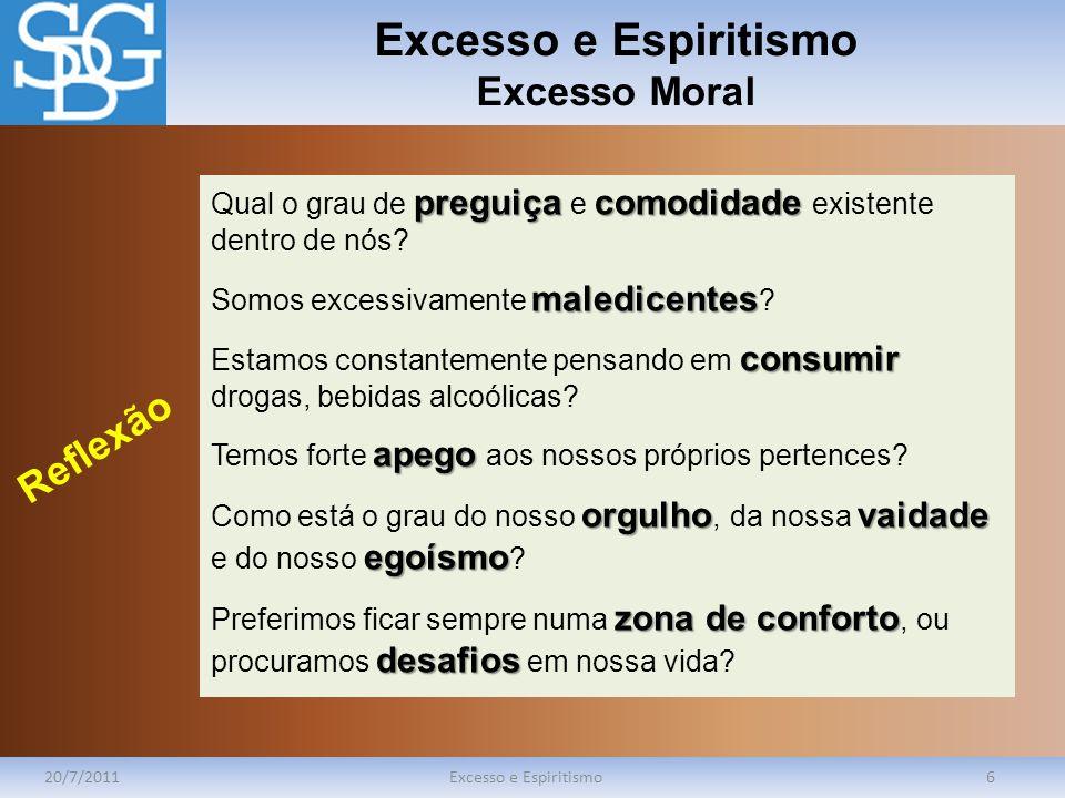 Excesso e Espiritismo Excesso Moral