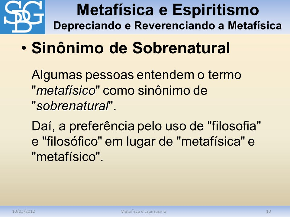 Metafísica e Espiritismo Depreciando e Reverenciando a Metafísica