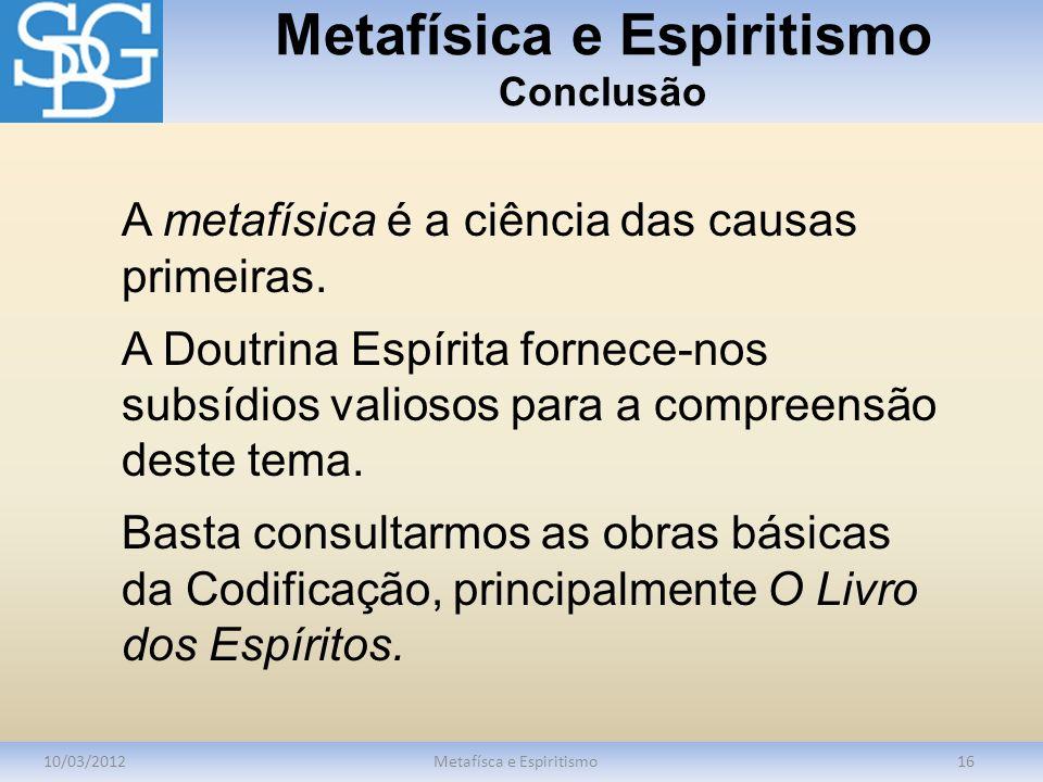 Metafísica e Espiritismo Conclusão