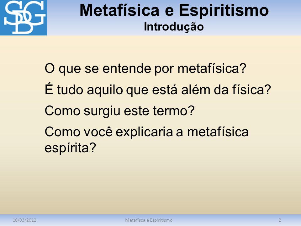 Metafísica e Espiritismo Introdução