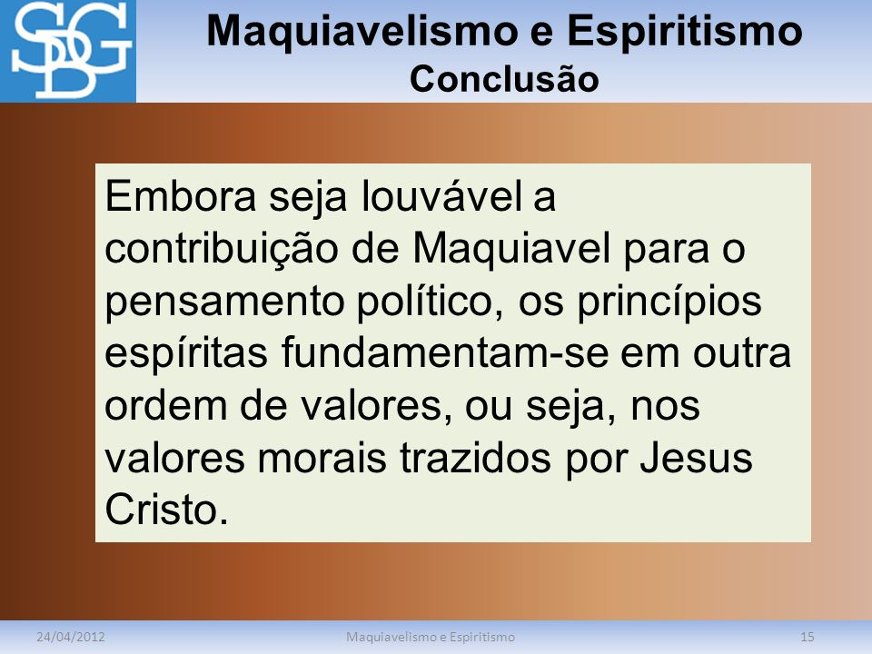Maquiavelismo e Espiritismo Conclusão
