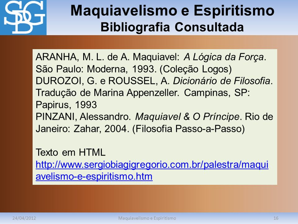 Maquiavelismo e Espiritismo Bibliografia Consultada