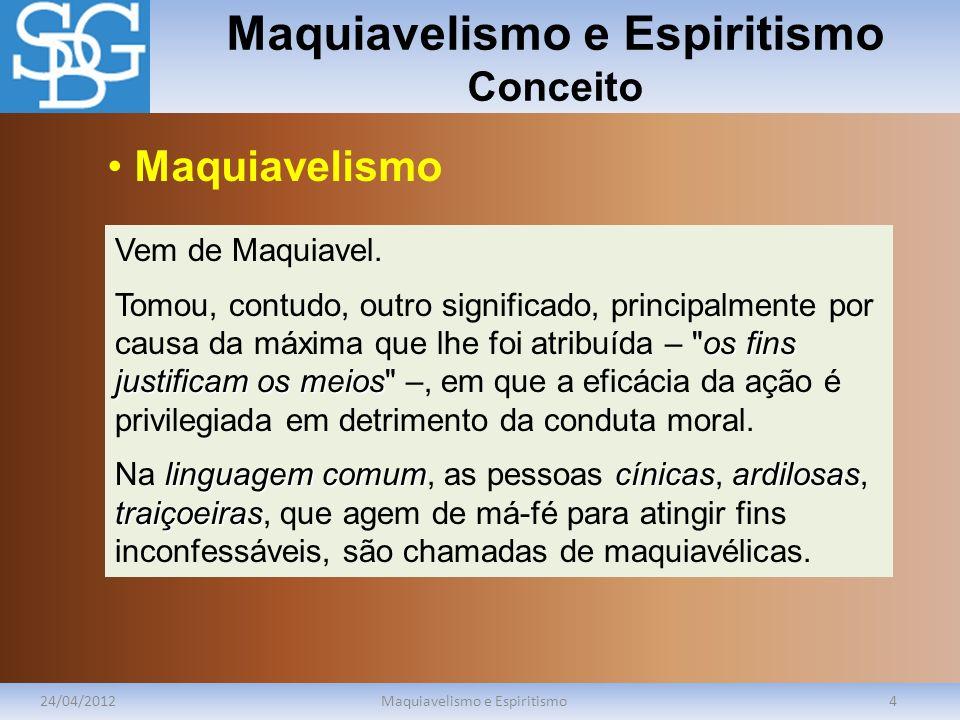 Maquiavelismo e Espiritismo Conceito