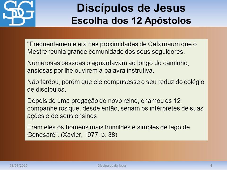 Discípulos de Jesus Escolha dos 12 Apóstolos