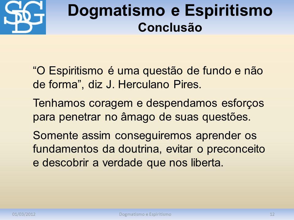 Dogmatismo e Espiritismo Conclusão