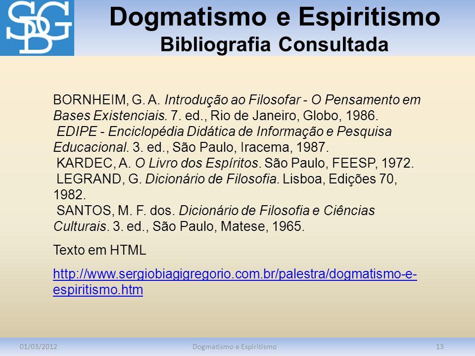 Dogmatismo e Espiritismo Bibliografia Consultada