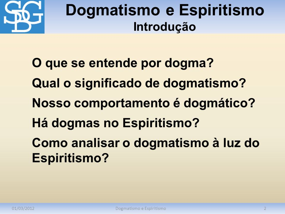 Dogmatismo e Espiritismo Introdução