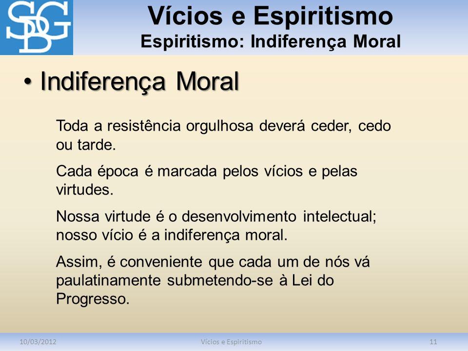Vícios e Espiritismo Espiritismo: Indiferença Moral