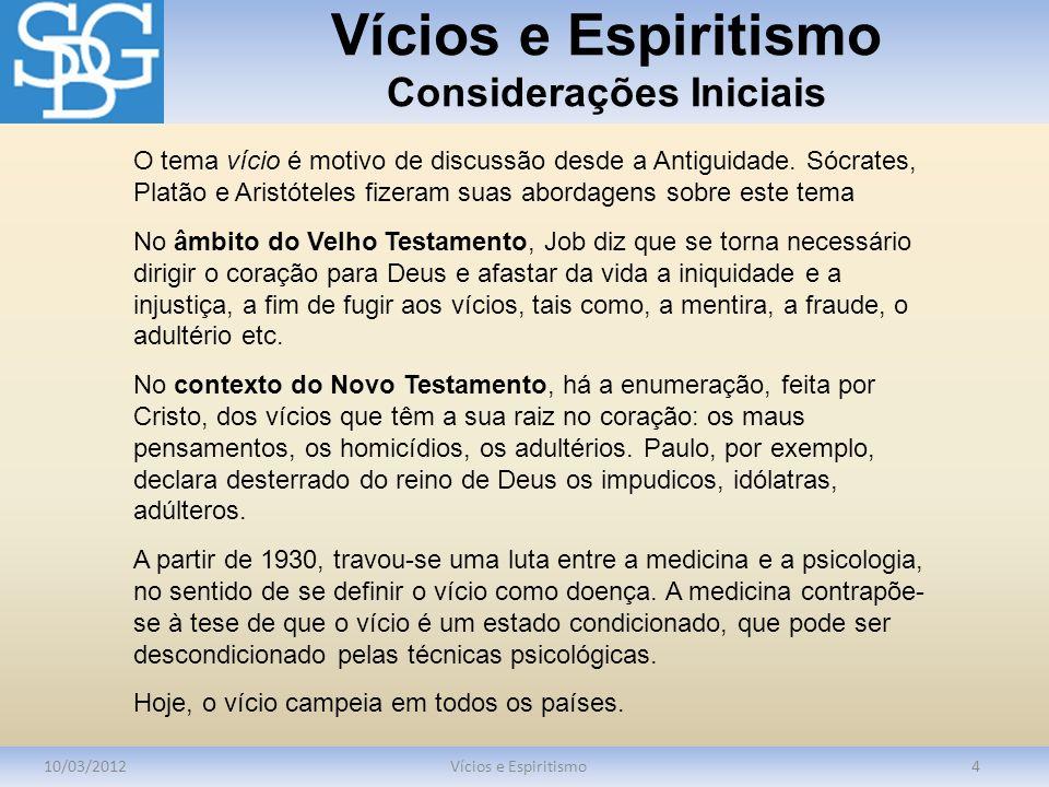 Vícios e Espiritismo Considerações Iniciais