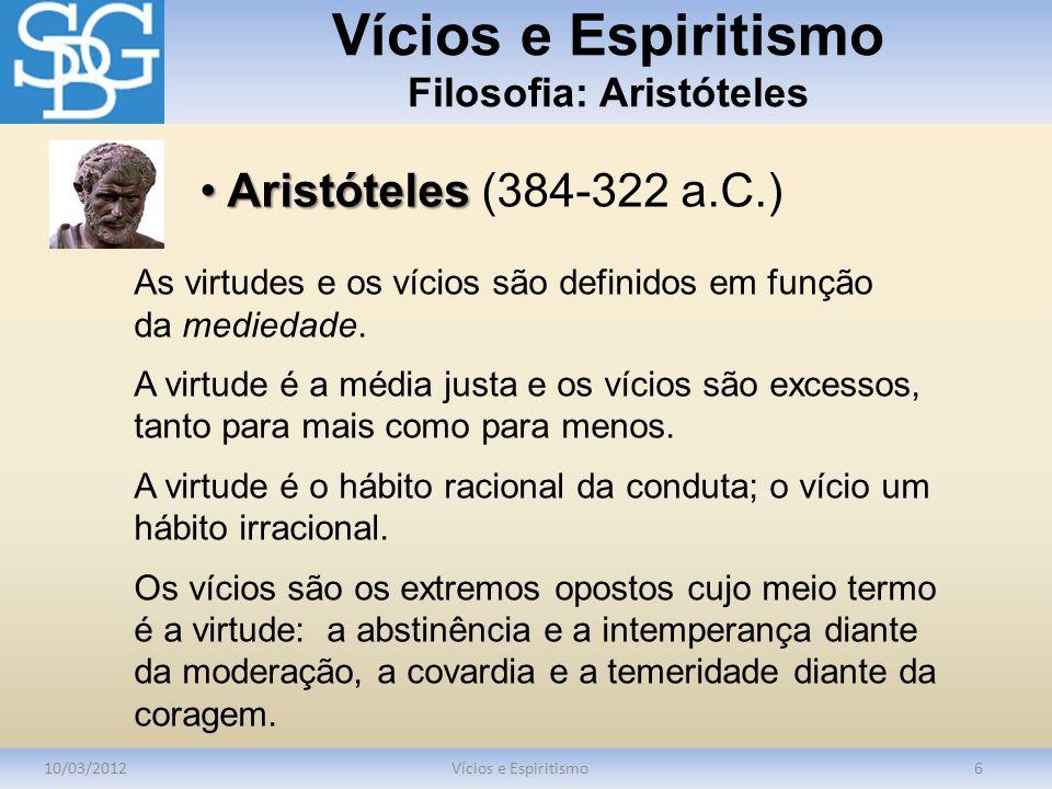 Vícios e Espiritismo Filosofia: Aristóteles