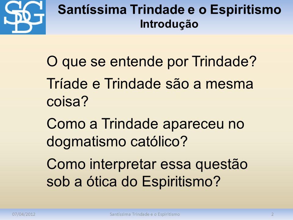 Santíssima Trindade e o Espiritismo Introdução