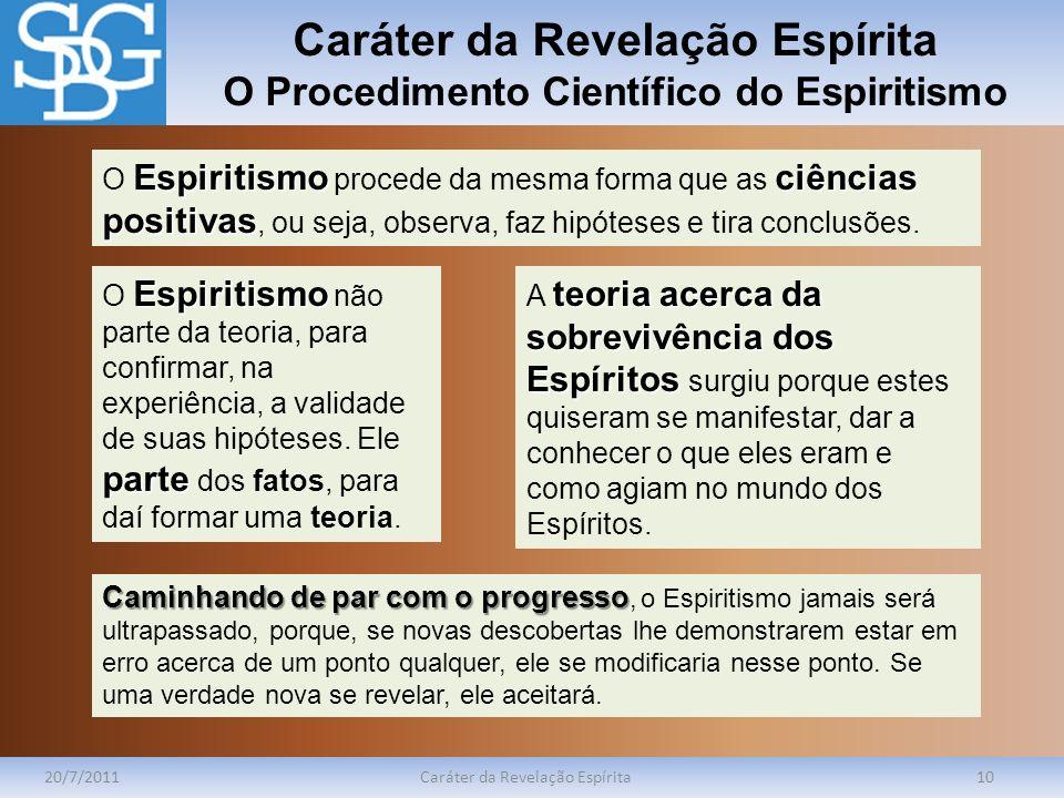 Caráter da Revelação Espírita O Procedimento Científico do Espiritismo