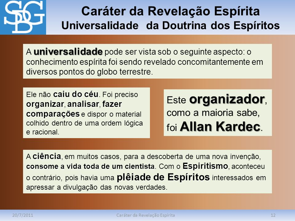 Caráter da Revelação Espírita Universalidade da Doutrina dos Espíritos