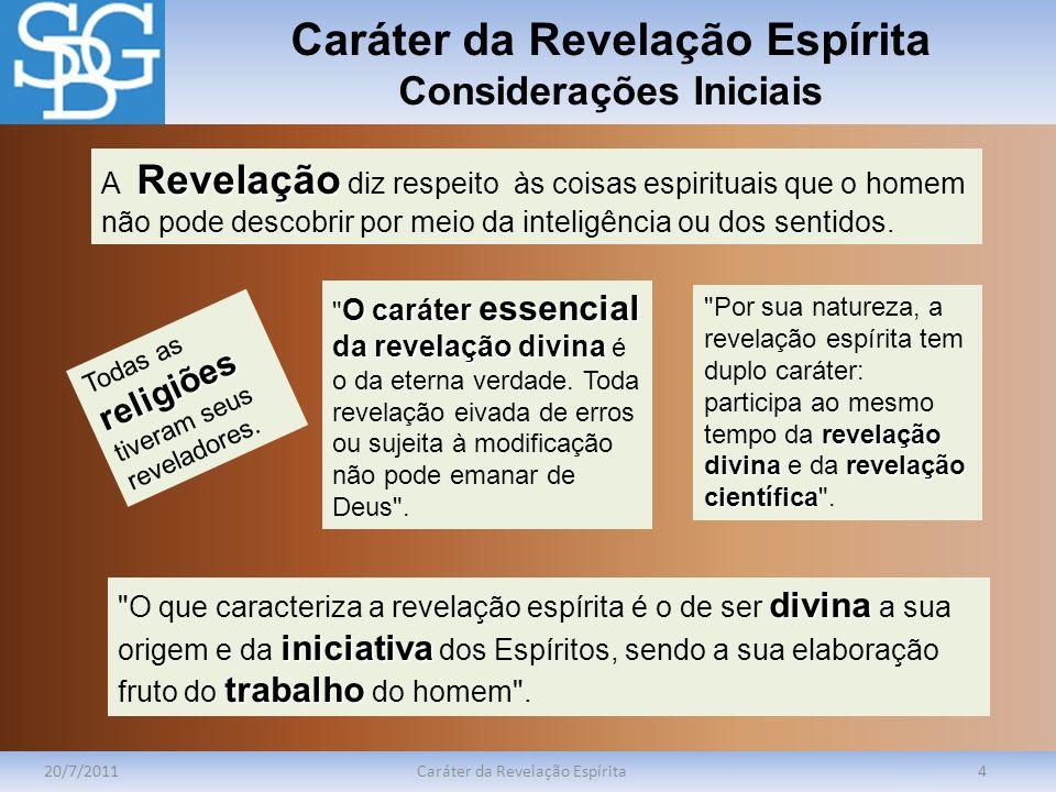Caráter da Revelação Espírita Considerações Iniciais