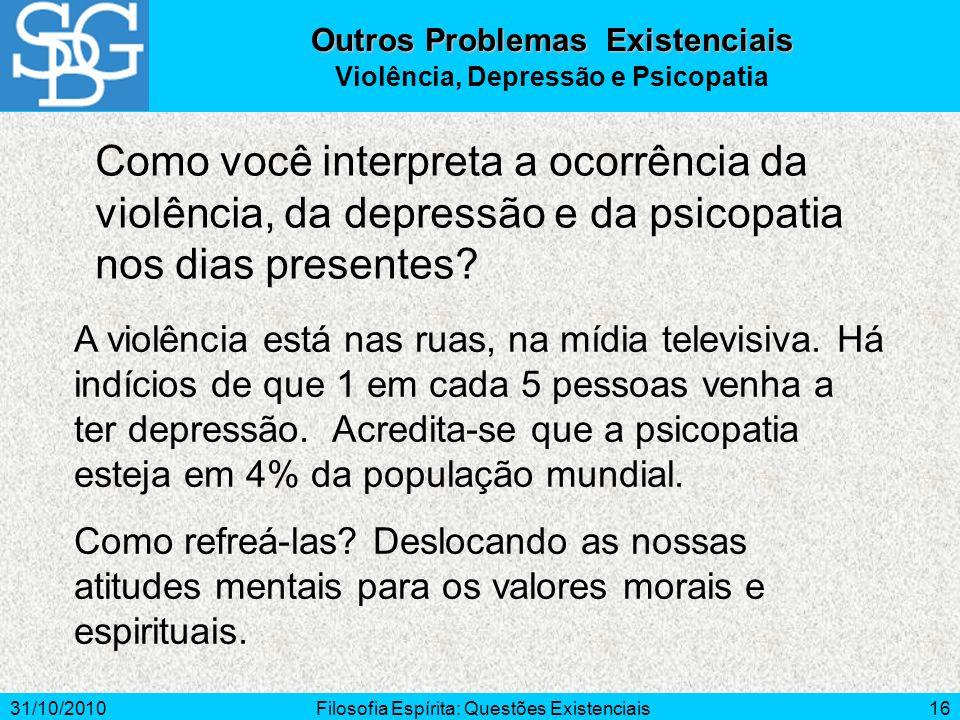 Outros Problemas Existenciais Violência, Depressão e Psicopatia
