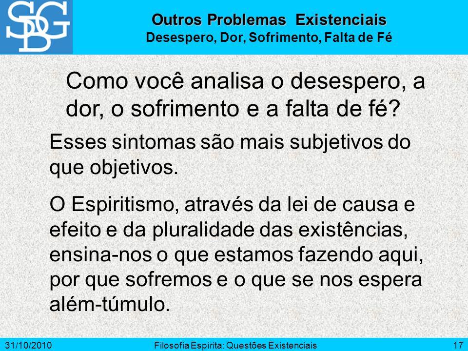 Outros Problemas Existenciais Desespero, Dor, Sofrimento, Falta de Fé