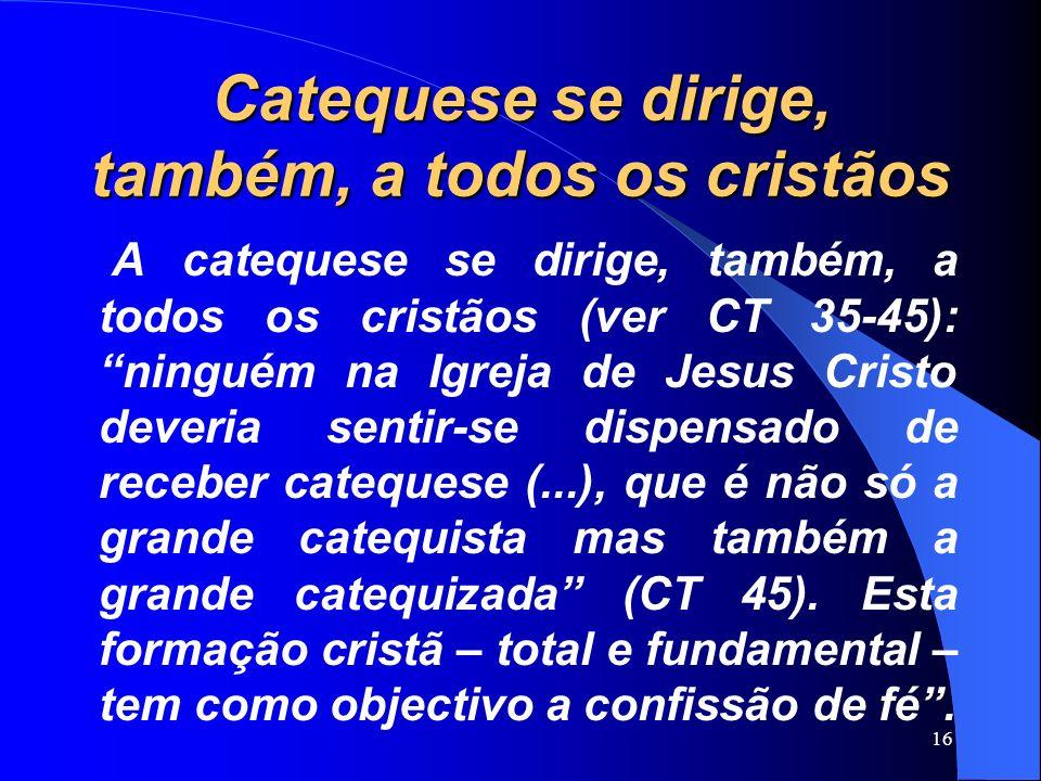 Catequese se dirige, também, a todos os cristãos