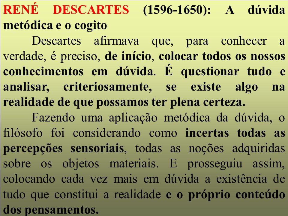 RENÉ DESCARTES (1596-1650): A dúvida metódica e o cogito