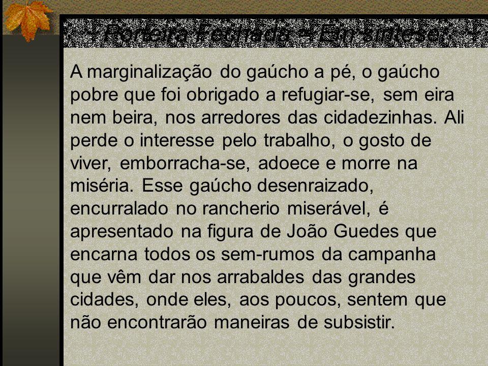 Porteira Fechada = Em síntese: