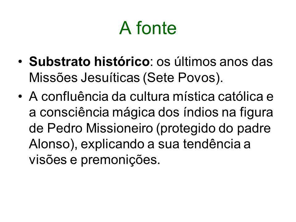 A fonte Substrato histórico: os últimos anos das Missões Jesuíticas (Sete Povos).