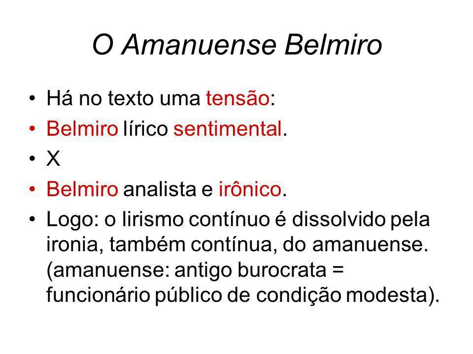 O Amanuense Belmiro Há no texto uma tensão: